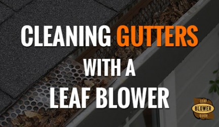 Using a Leaf Blower to Clean Gutters