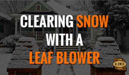 Can You Remove Snow Using a Leaf Blower?