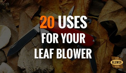 What uses can my leaf blower have?